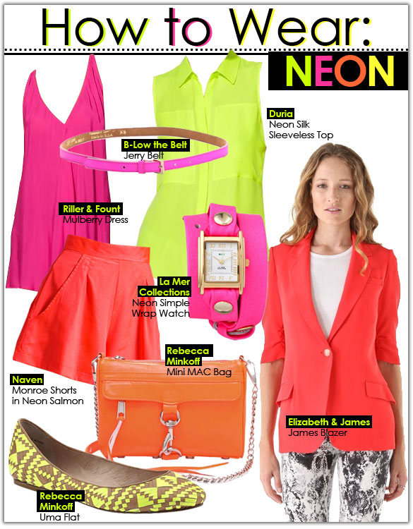 Wearing neon will bring a lot of attention your way so if you're shy start incorporating these colors slowly.